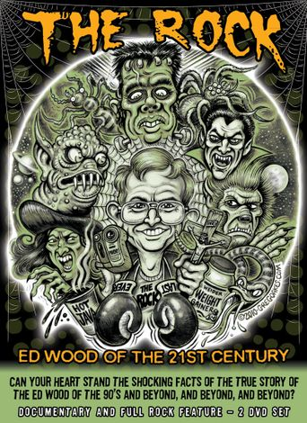 The Rock Ed Wood of the 21st Century Poster