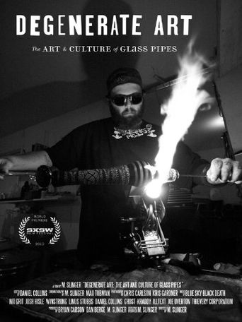 Degenerate Art: The Art and Culture of Glass Pipes Poster