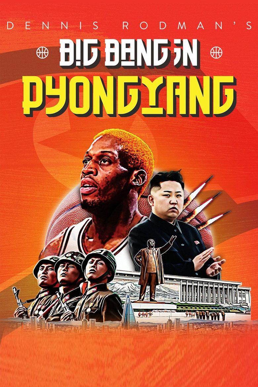 Dennis Rodman's Big Bang in PyongYang Poster