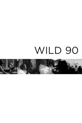 Wild 90 Poster
