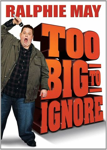 Ralphie May: Too Big to Ignore Poster