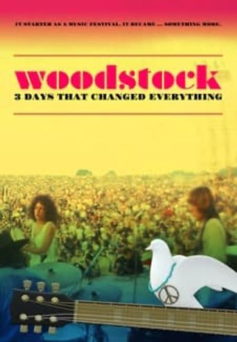 Woodstock: 3 Days That Changed Everything Poster