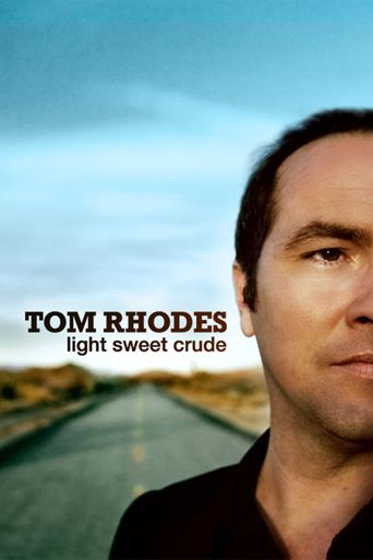 Watch Tom Rhodes: Light, Sweet, Crude