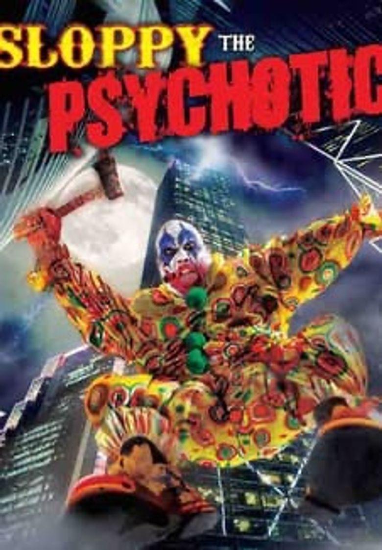 Sloppy the Psychotic Poster