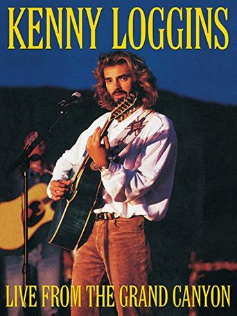 Kenny Loggins: Live from the Grand Canyon Poster