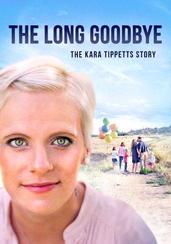 The Long Goodbye: The Kara Tippetts Story Poster
