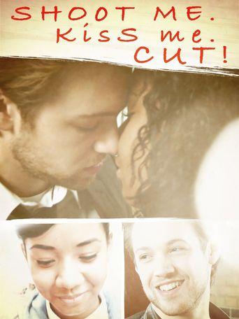 Shoot Me. Kiss Me. Cut! Poster