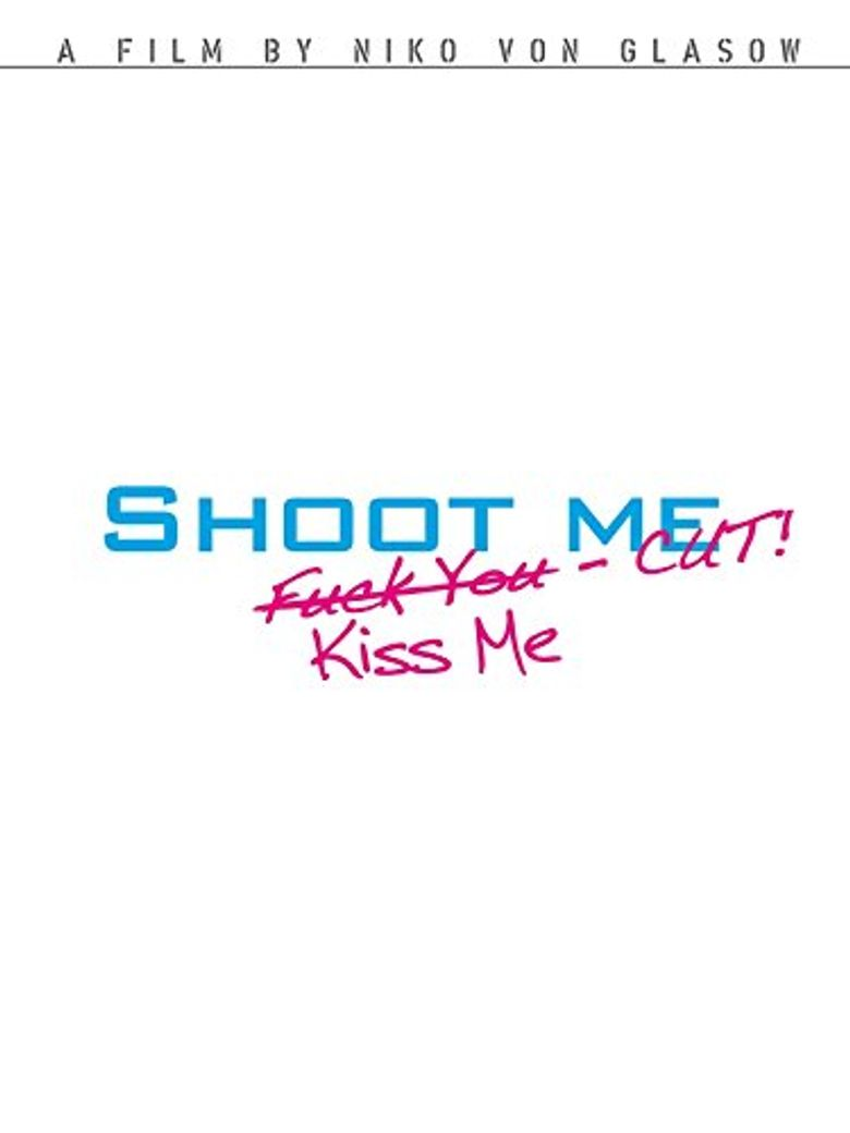Watch Shoot Me. Kiss Me. Cut!
