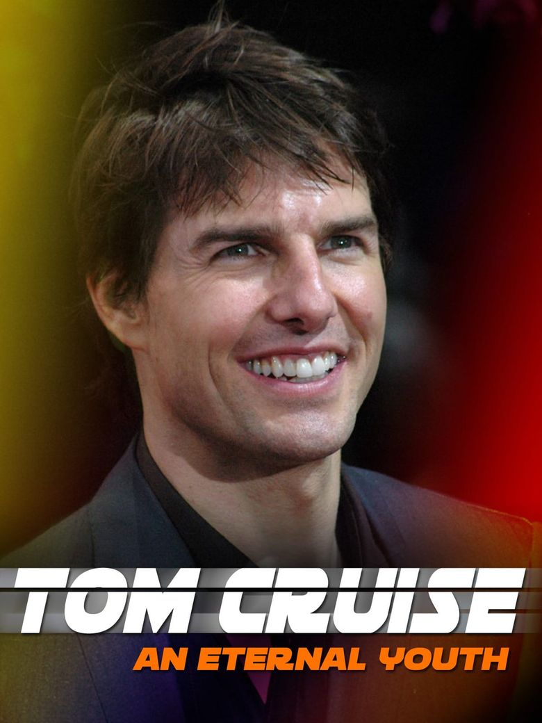 Tom Cruise: An Eternal Youth Poster