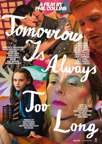 Tomorrow Is Always Too Long Poster
