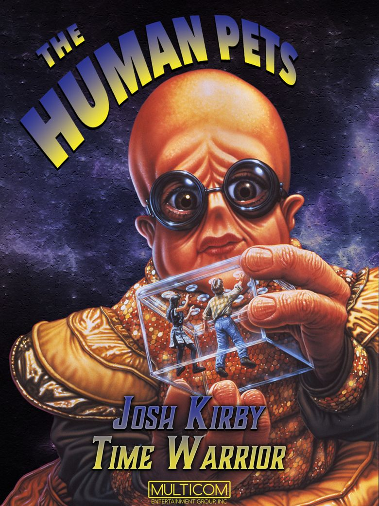 Josh Kirby... Time Warrior: The Human Pets Poster