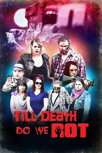 Till Death Do We Rot Poster