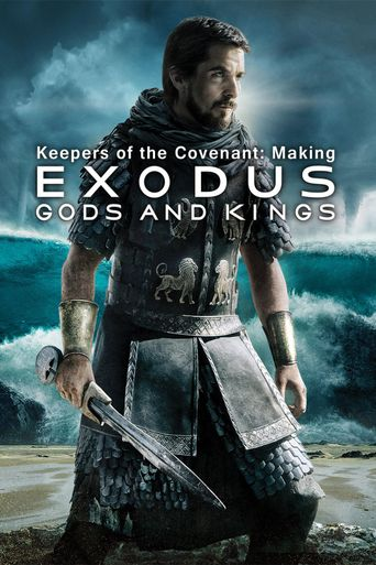 Keepers of the Covenant: Making Exodus: Gods and Kings Poster
