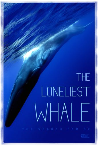 The Loneliest Whale: The Search for 52 Poster