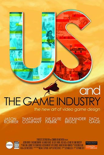 Us and the Game Industry Poster