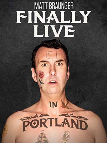 Matt Braunger: Finally Live in Portland Poster