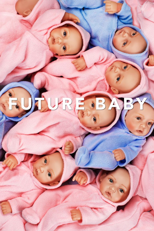 Watch Future Baby