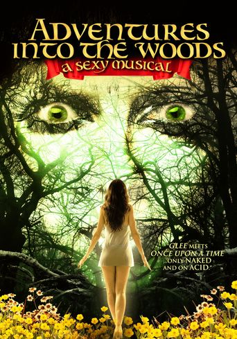 Adventures Into the Woods: A Sexy Musical Poster
