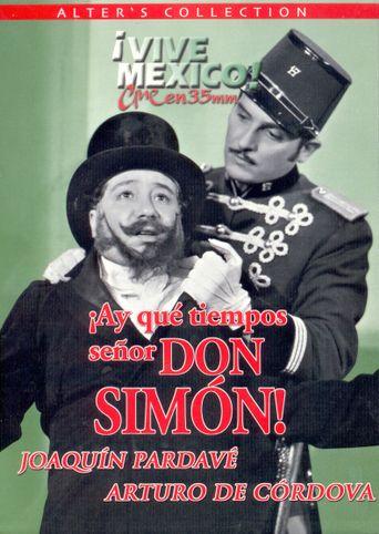 ¡Ay, qué tiempos señor don Simón! Poster