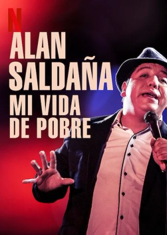 Alan Saldaña: Mi vida de pobre Poster