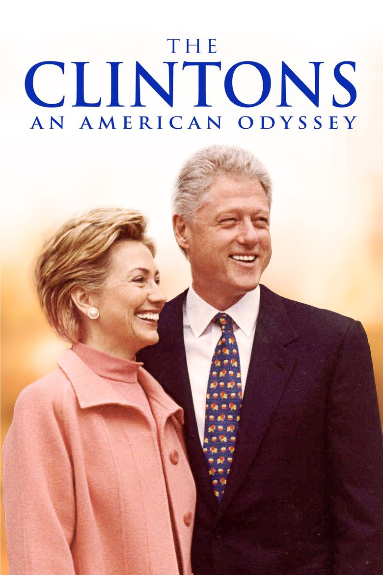 The Clintons: An American Odyssey Poster