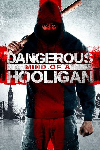 Dangerous Mind of a Hooligan Poster