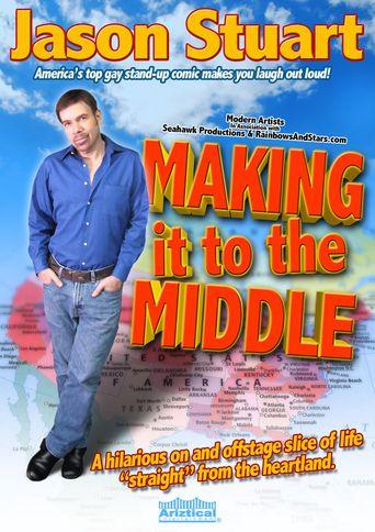 Jason Stuart: Making It to the Middle Poster