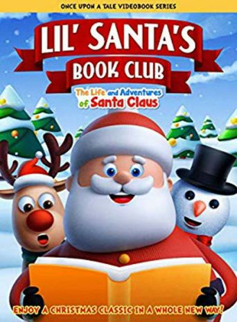 Lil' Santa's Book Club: The Life and Adventures of Santa Claus Poster