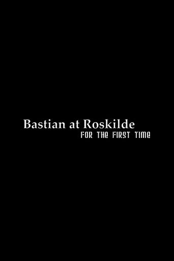 Bastian at Roskilde: For the First Time Poster