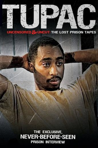 Watch Tupac Uncensored and Uncut: The Lost Prison Tapes
