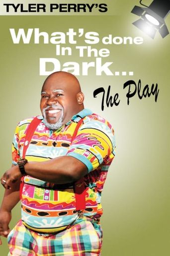 Tyler Perry's What's Done In The Dark - The Play Poster