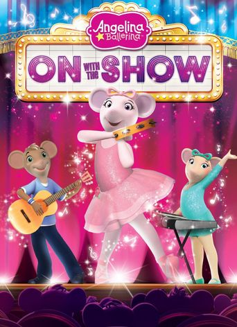 Angelina Ballerina : On With the Show Poster