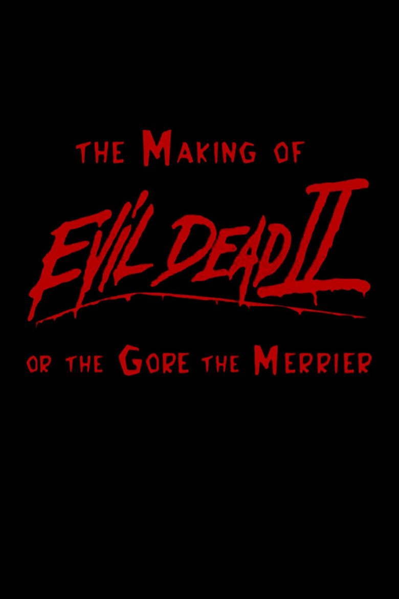 The Gore the Merrier: The Making of Evil Dead II Poster