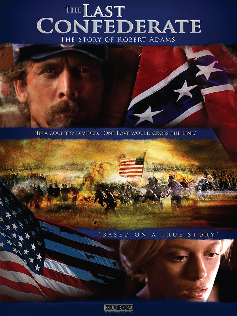 The Last Confederate: The Story of Robert Adams Poster