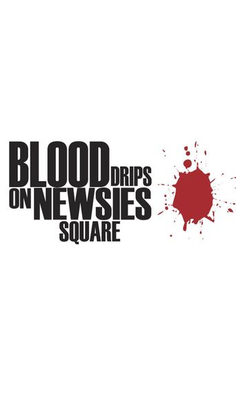 Blood Drips Heavily on Newsies Square Poster