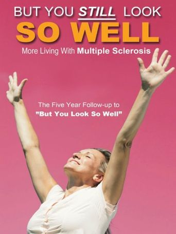 But You Still Look So Well...: Living with Multiple Sclerosis Poster