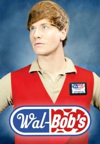 Wal-Bob's Poster