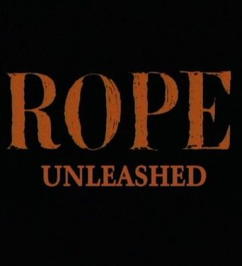 'Rope' Unleashed Poster