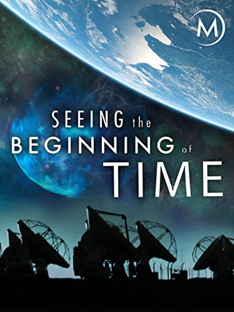 Seeing the Beginning of Time Poster