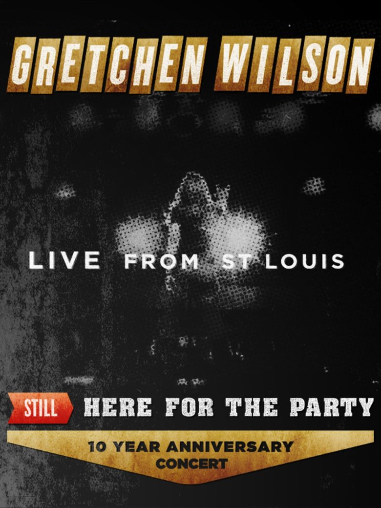 Watch Gretchen Wilson: Still Here for the Party