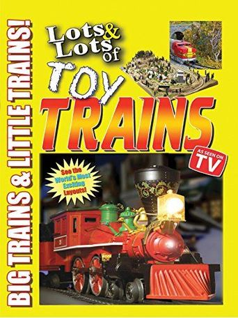 Lots & Lots of Toy Trains Vol. 1: Big Trains & Little Trains! Poster