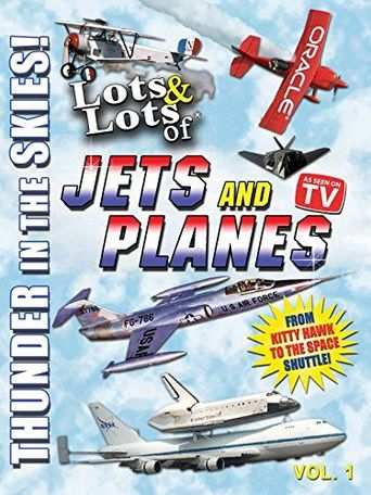 Lots & Lots of Jets and Planes: Thunder in the Skies Poster