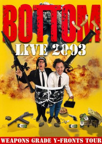 Bottom Live 2003: Weapons Grade Y-Fronts Tour Poster