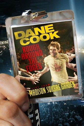 Dane Cook: Rough Around the Edges Poster
