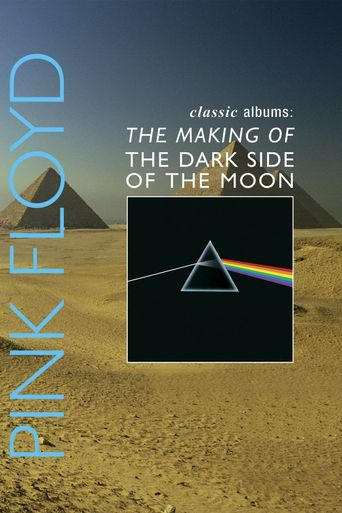 Classic Albums: Pink Floyd - The Dark Side of the Moon Poster