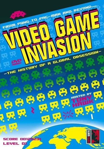 Video Game Invasion: The History of a Global Obsession Poster