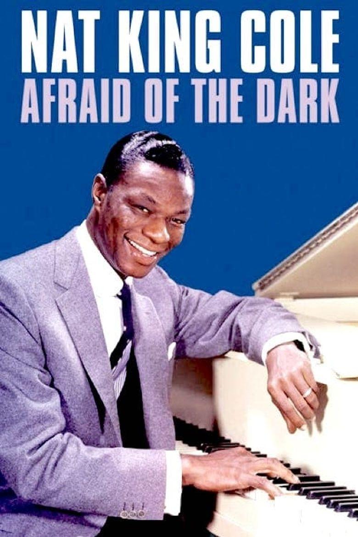 Watch Nat King Cole: Afraid of the Dark