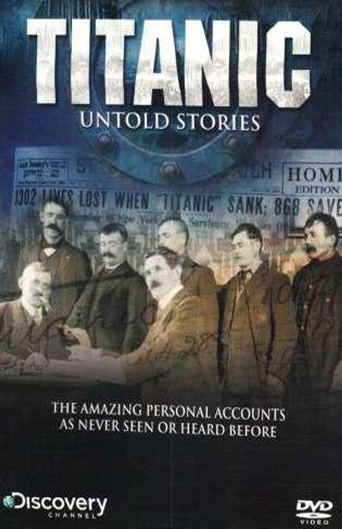 Titanic: Untold Stories Poster