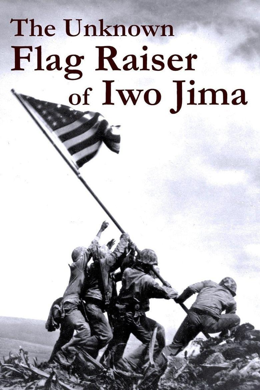 The Unknown Flag Raiser of Iwo Jima Poster