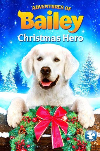 Adventures of Bailey: Christmas Hero Poster